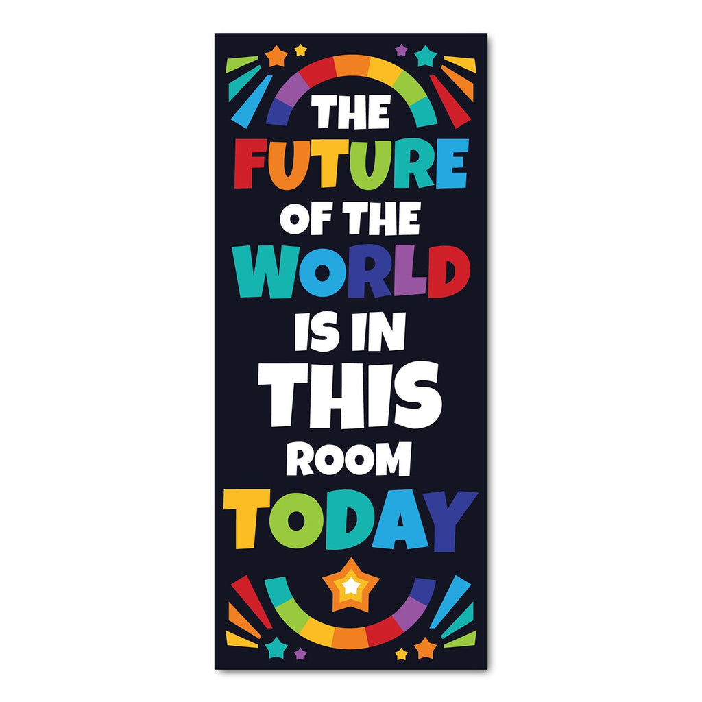 Classroom Door Decoration Kit - The Future of the World is in this Room Today Printable Digital Library Sproutbrite