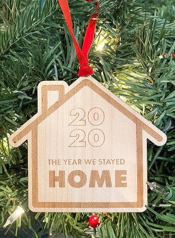 We Stayed Home Ornament-PREORDER