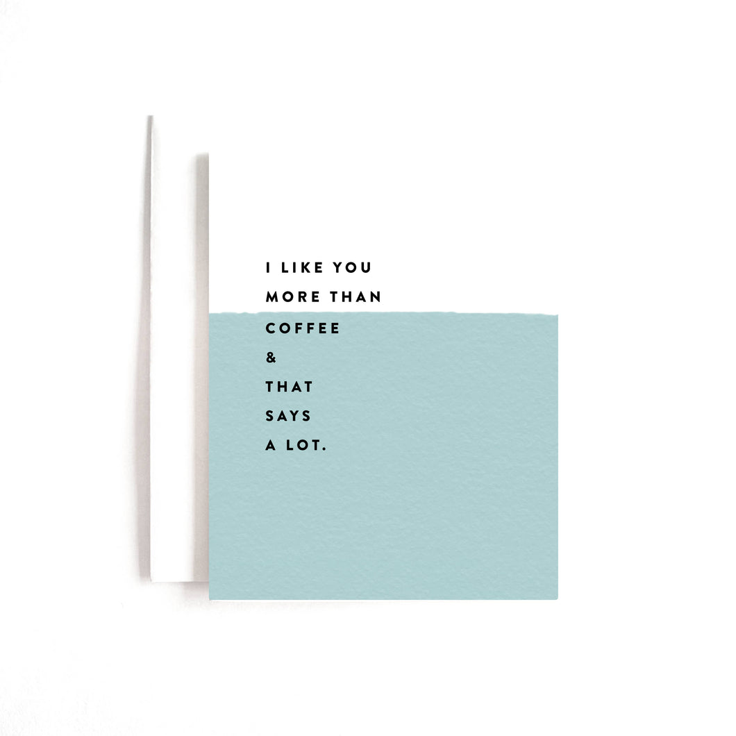 I Like You More Than Coffee Card