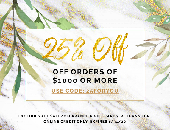 25% Off Orders of $1000 or More!