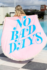 1 No Bad Days Light Pink Round Beach Towel at reddressboutique.com
