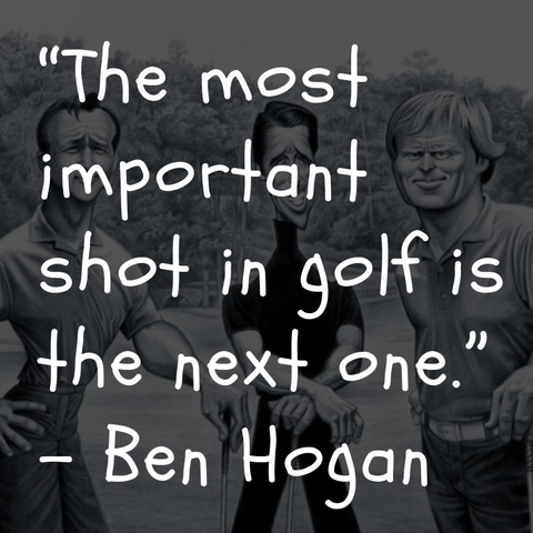 Golf Quote - Ben Hogan