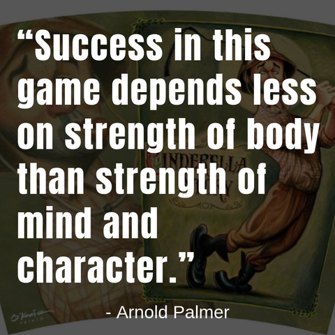 Arnold Parlmer Golf Quote