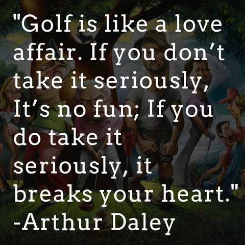 Athur Daley Golf Quote