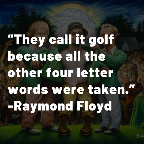 Raymond Floyd golf quote