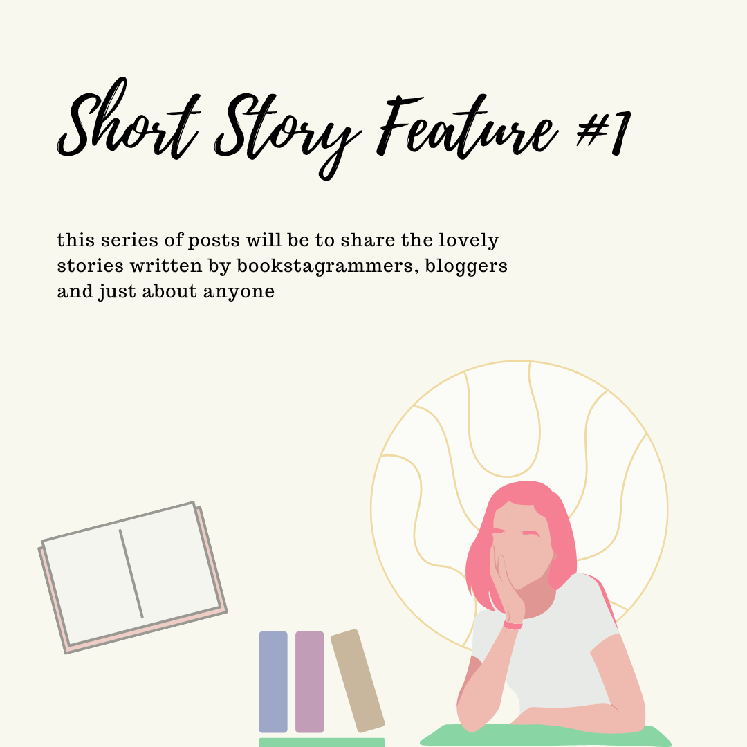 ~ Short Story Feature ~ #1