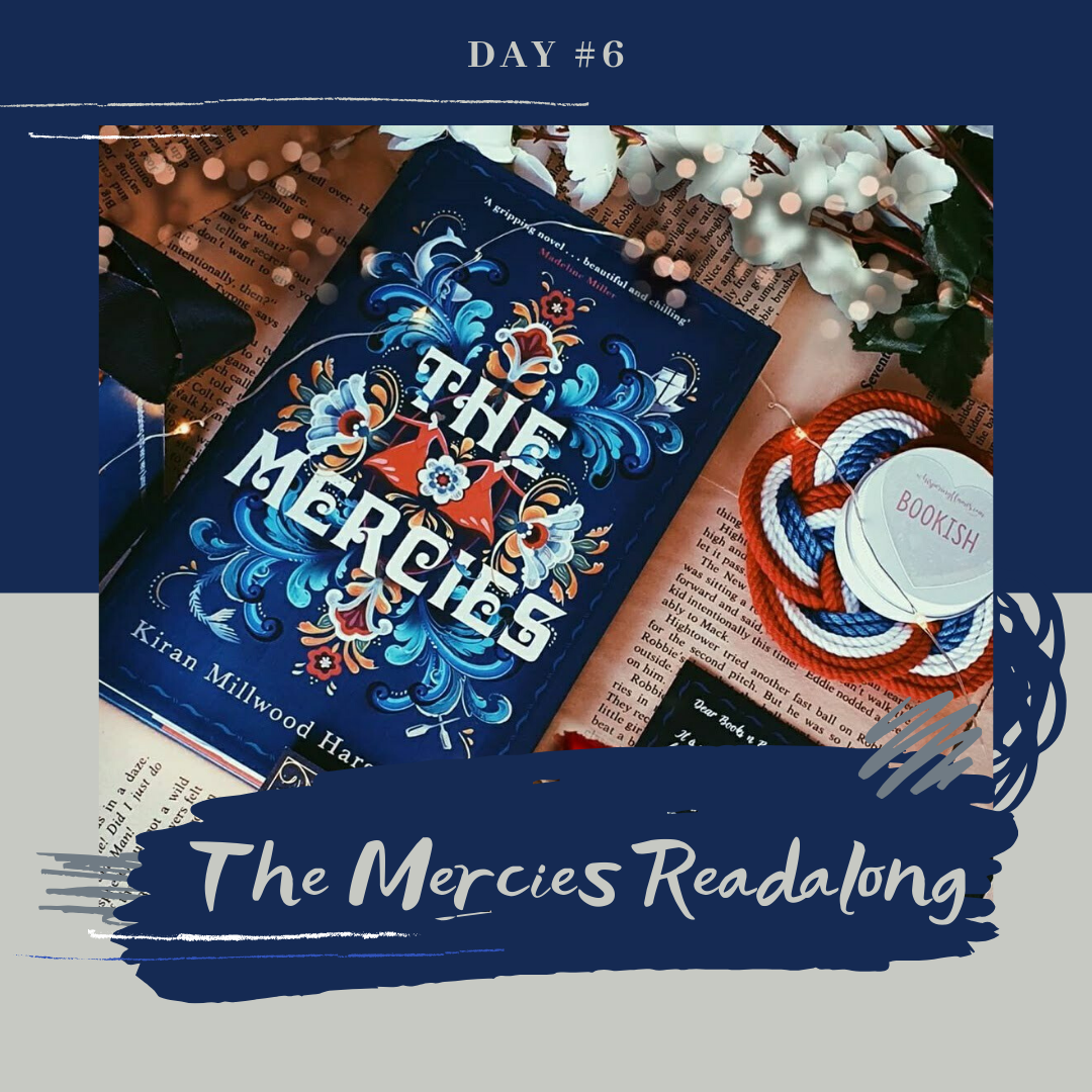 The Mercies Readalong - Day #6