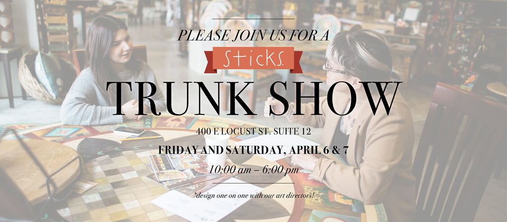 Sticks Trunk Show at Sticks Gallery!