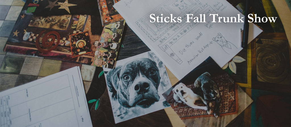 Sticks Gallery Fall Trunk Show