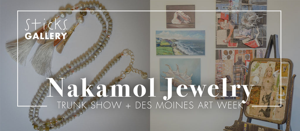 Nakamol Trunk Show and Sticks Art Opening