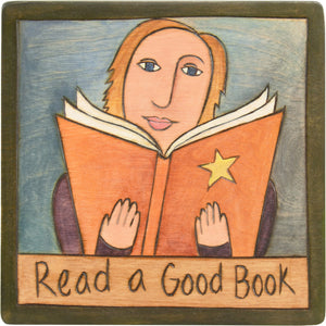 "7""x7"" Plaque –  ""Read a good book"" with a cute kiddo reading"