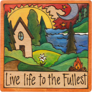 "7""x7"" Plaque –  Fun and bright lake landscape plaque, ""Life life to the fullest"""