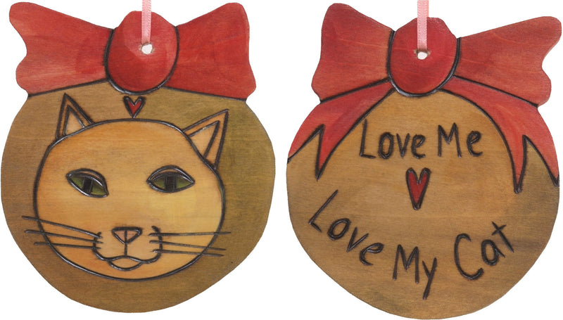 "Ball Ornament –  ""Love Me, Love My Cat"" kitty love ornament"