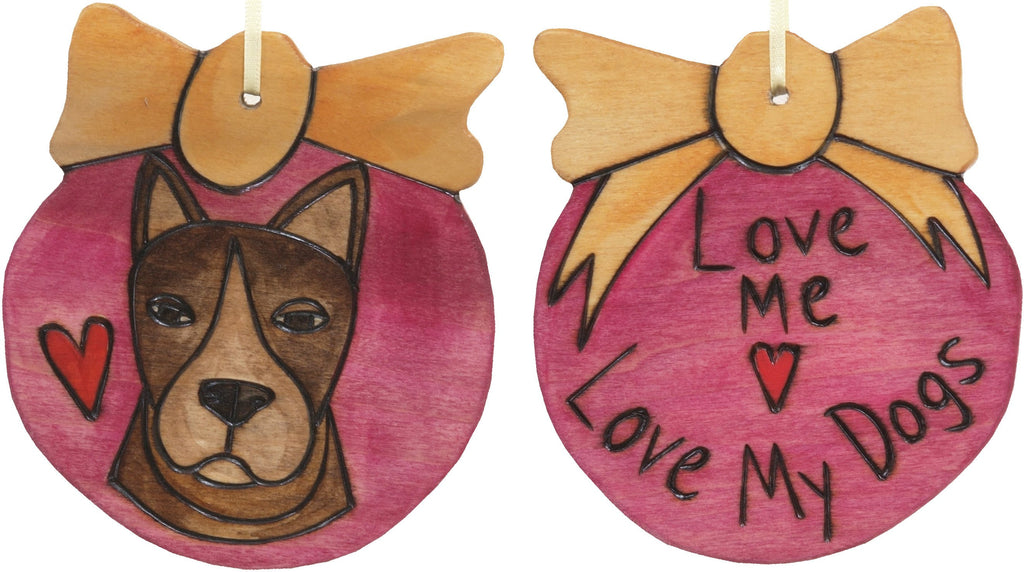 Ball Ornament –  Love Me, Love My Dogs ball ornament with dog motif