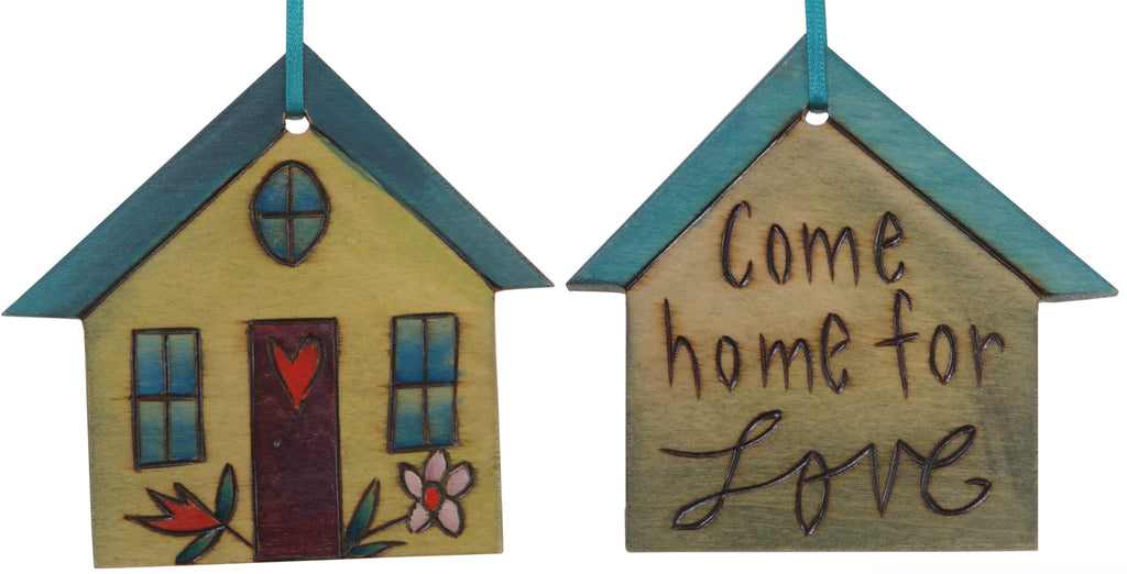 "House Ornament –  ""Come home for Love,"" Heart home ornament with flowers"