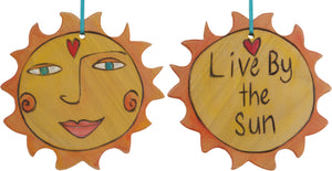 "Sun Ornament –  Darling ""Live by the Sun"" ornament with smiling sunshine"