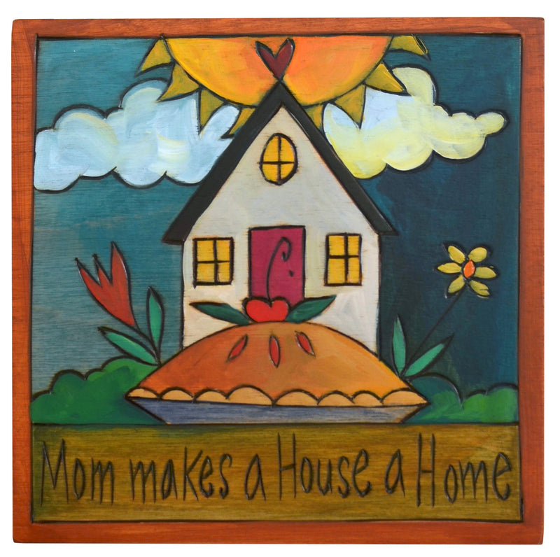 "7""x7"" Plaque –  ""Mom makes a house a home"" with a homemade pie motif"