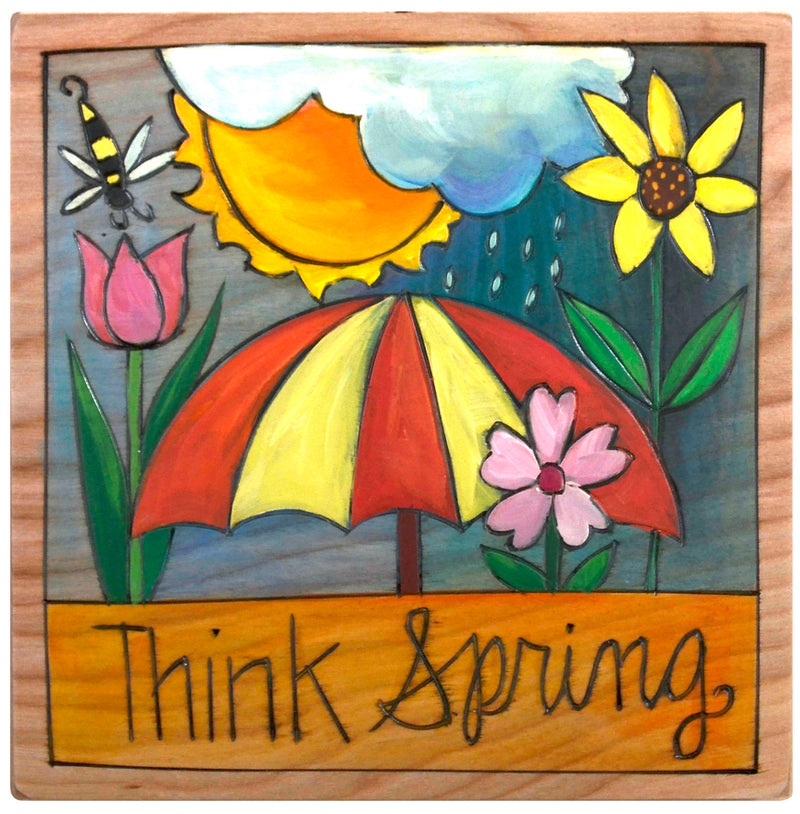"7""x7"" Plaque –  Rain showers and blooming flowers make us ""Think Spring"""