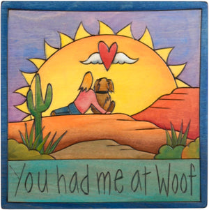 "7""x7"" Plaque –  ""You had me at woof"" doggy love motif"