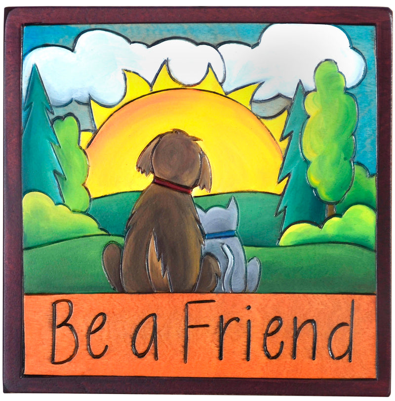 "7""x7"" Plaque –  ""Be a friend"" shaggy dog and kitty cat plaque"