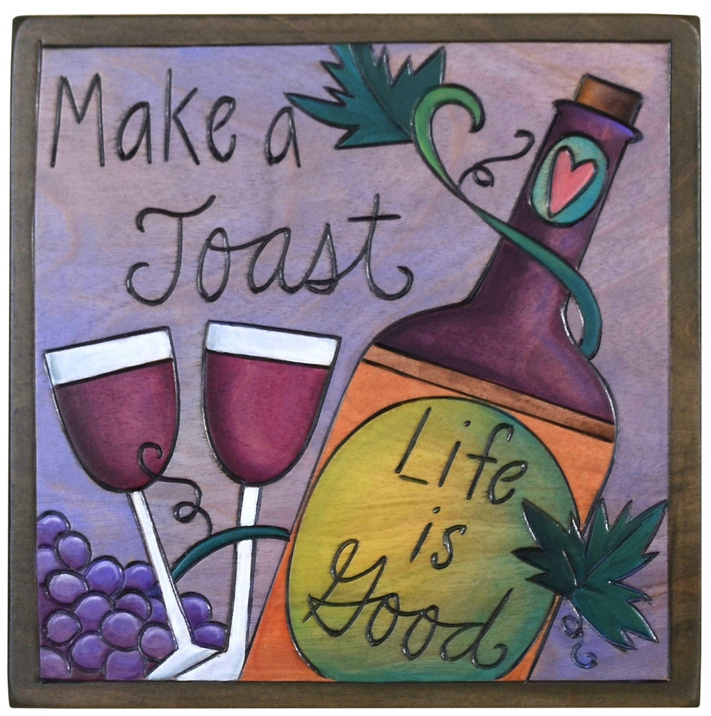 "Sticks handmade wall plaque with ""Make a Toast, Life is Good"" quote and red wine imagery"