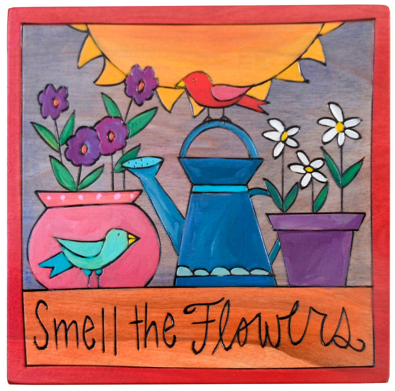 "7""x7"" Plaque –  Take time to ""smell the flowers"""