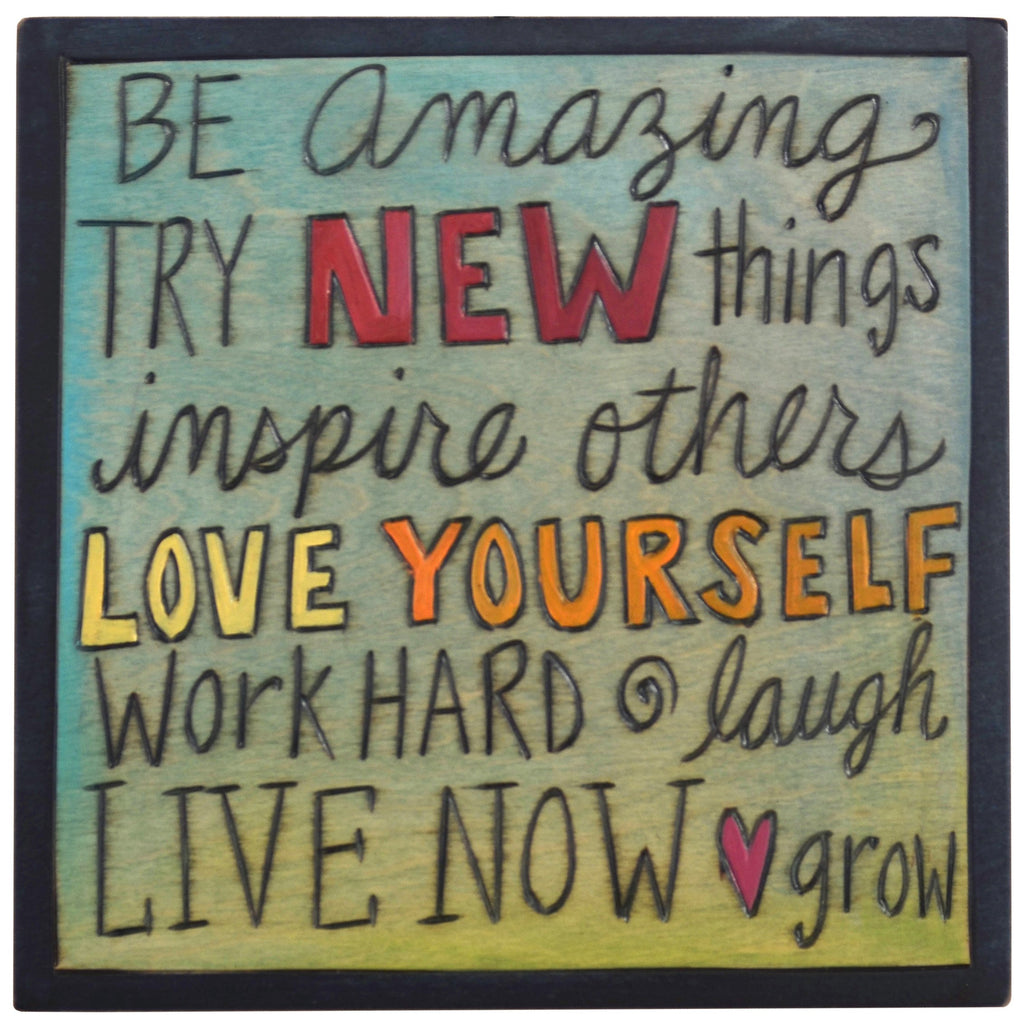 "Sticks handmade wall plaque with ""Be amazing, try new things, inspire others, love yourself, work hard, laugh, live now, and grow"" quote in artful format"