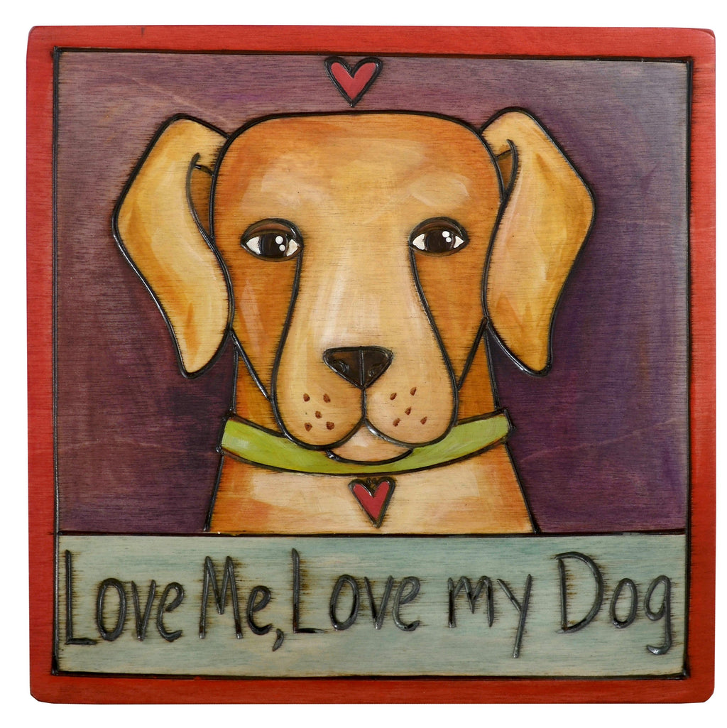 "Sticks handmade wall plaque with ""Love me, Love my Dog"" quote and cute golden lab or retriever"