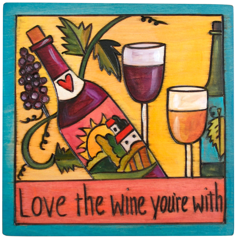 "7""x7"" Plaque –  ""Love the wine you're with"" wine-themed plaque"