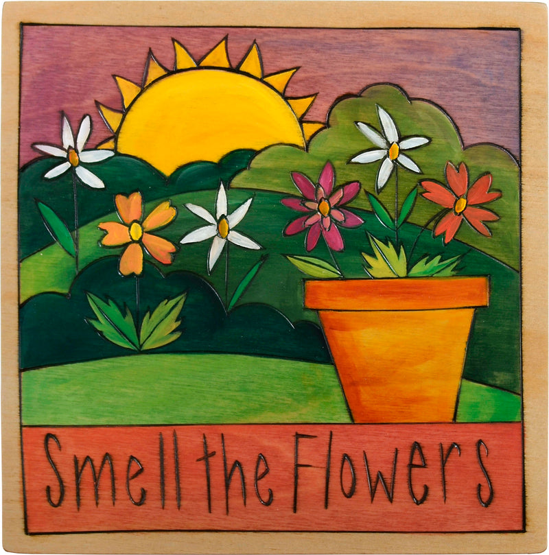 "7""x7"" Plaque –  ""Smell the flowers"" floral motif"