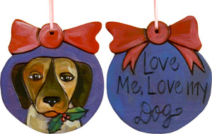 Ball Ornament –  Love Me, Love My Dog ball ornament with dog motif