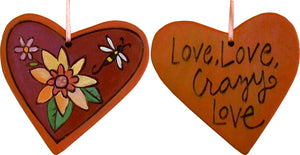 "Heart Ornament –  ""Love, Love, Crazy Love"" heart ornament with flower motif"