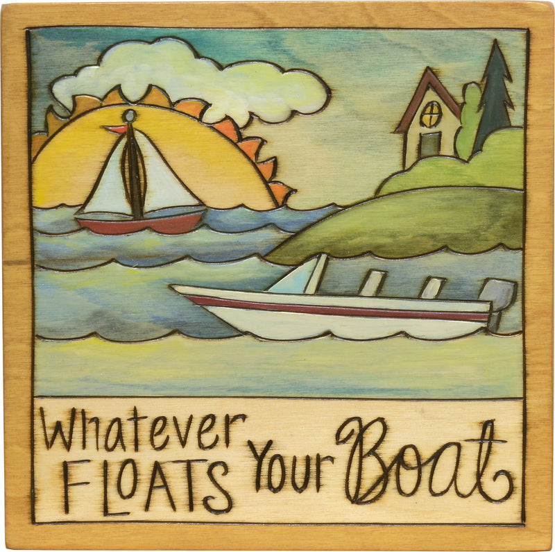 "7""x7"" Plaque –  Fun and energetic boating themed plaque, ""Whatever Floats your Boat"""