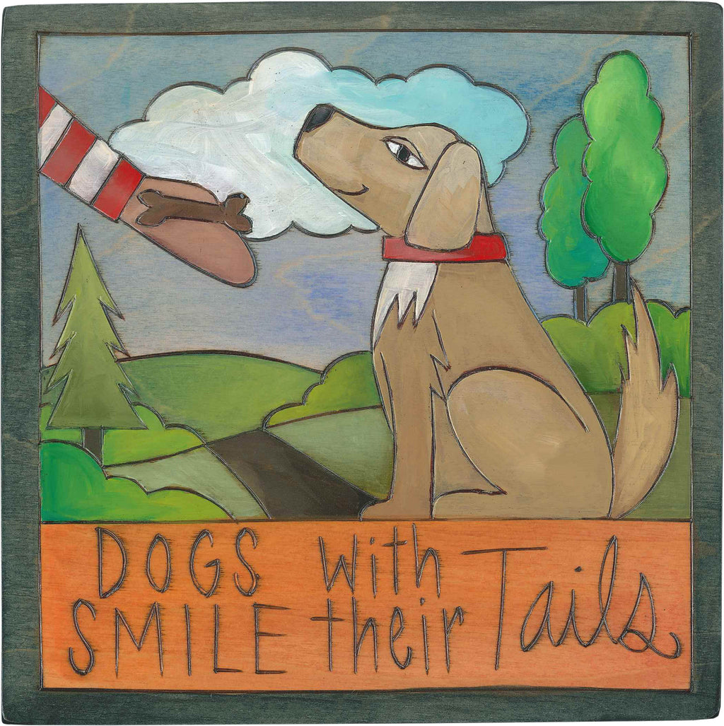 "7""x7"" Plaque –  ""Dogs Smile with their Tails"" sunny landscape plaque"