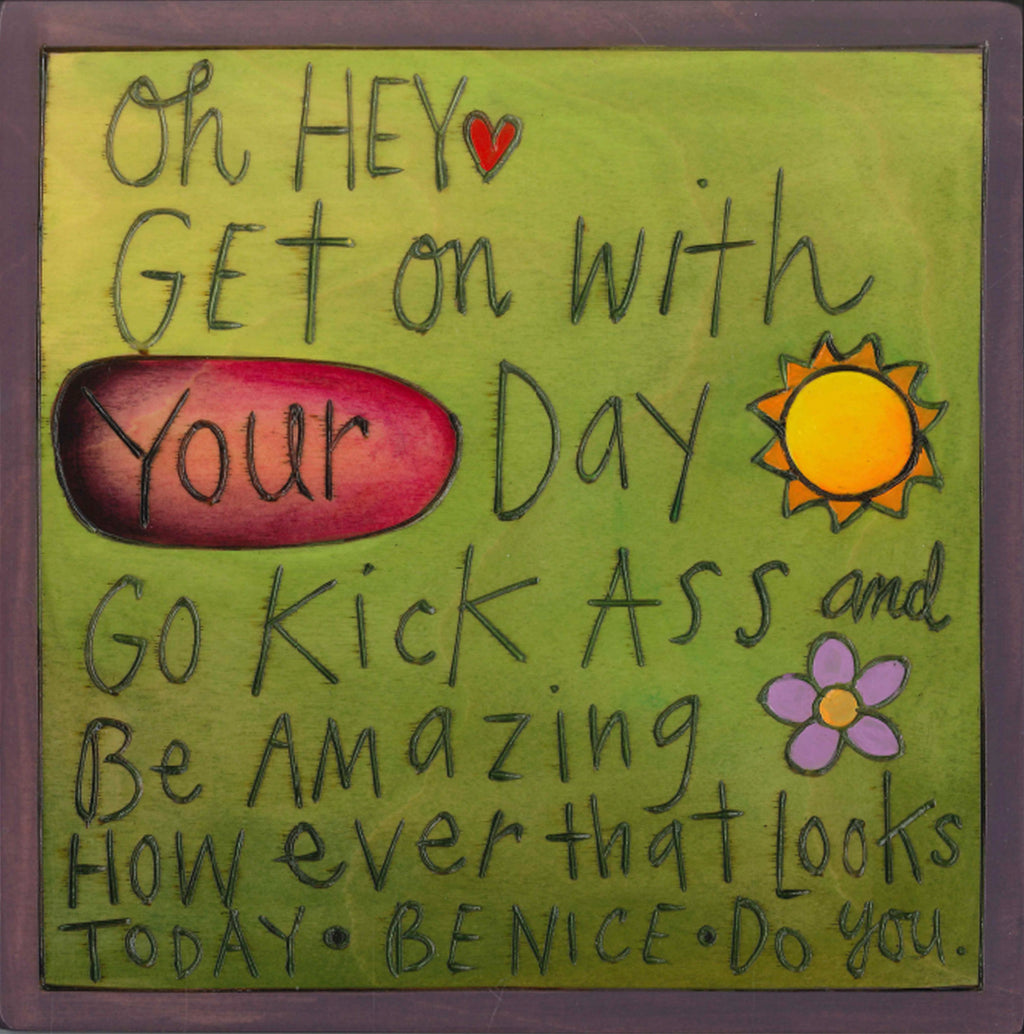 """Oh hey, get on with your day"" inspirational ""do you"" plaque design"