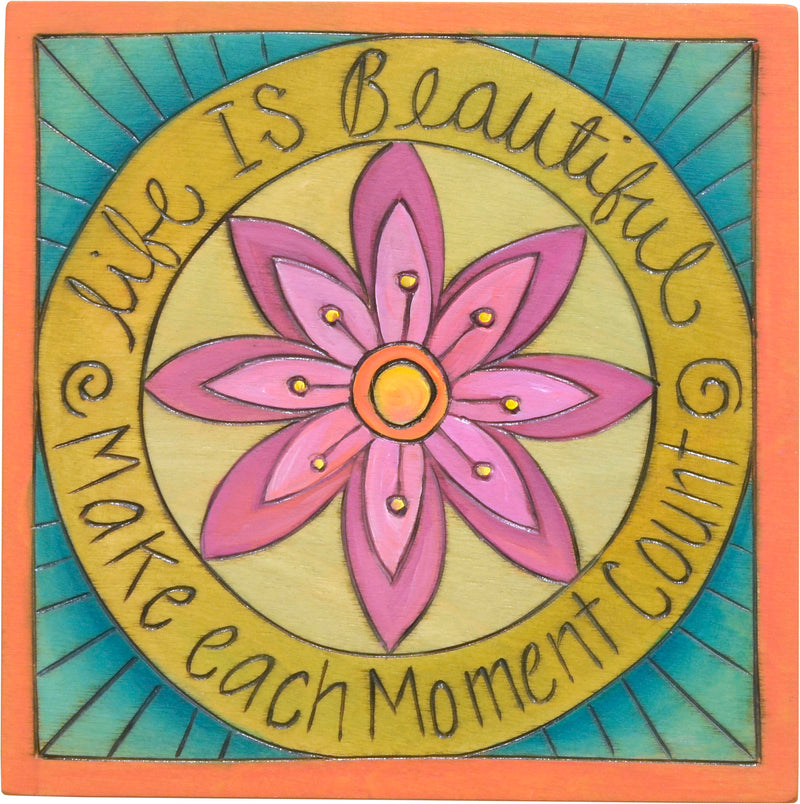 "7""x7"" Plaque –  ""Life is beautiful, make each moment count"" with flower mandala motif"