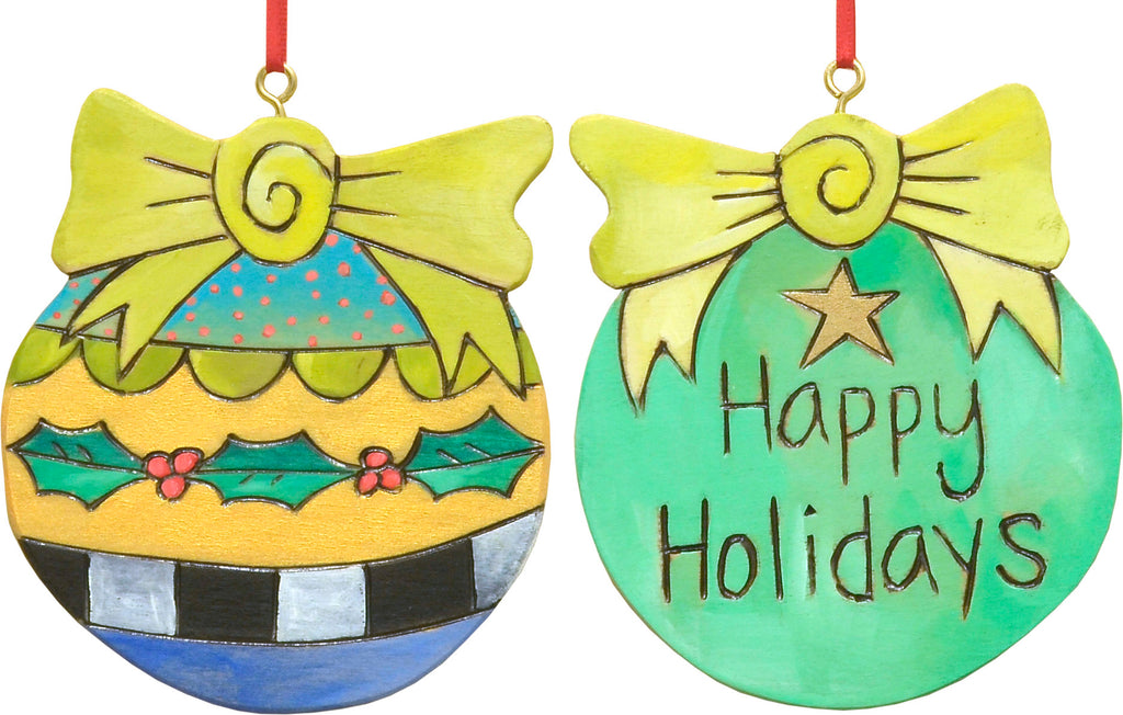"""Happy holidays"" ball ornament with holly vine and patterns on reverse side"