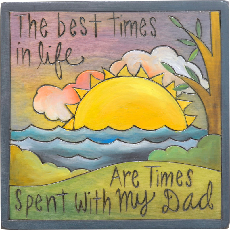 """Times spent with my dad"" father's day plaque motif"