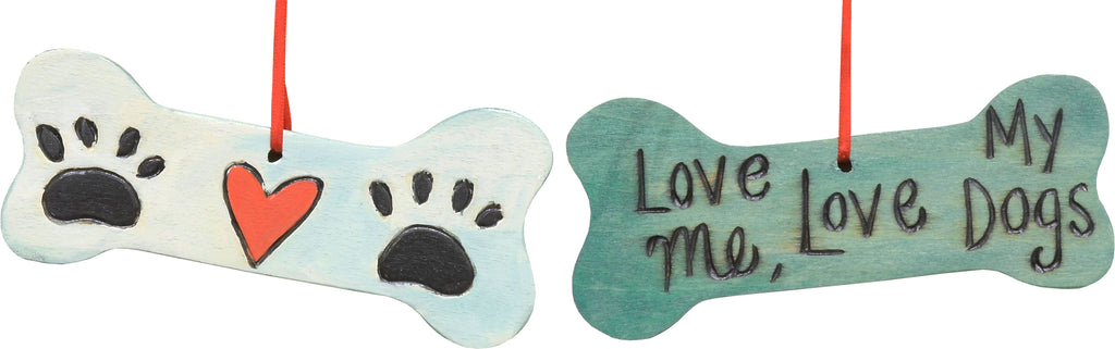 """Love me love my dogs"" bone ornament with paw prints and heart motif"