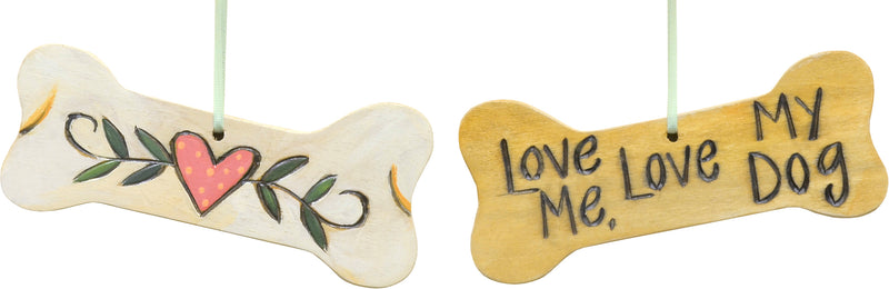"""Love me love my dog"" ornament with a sweet heart vine design"