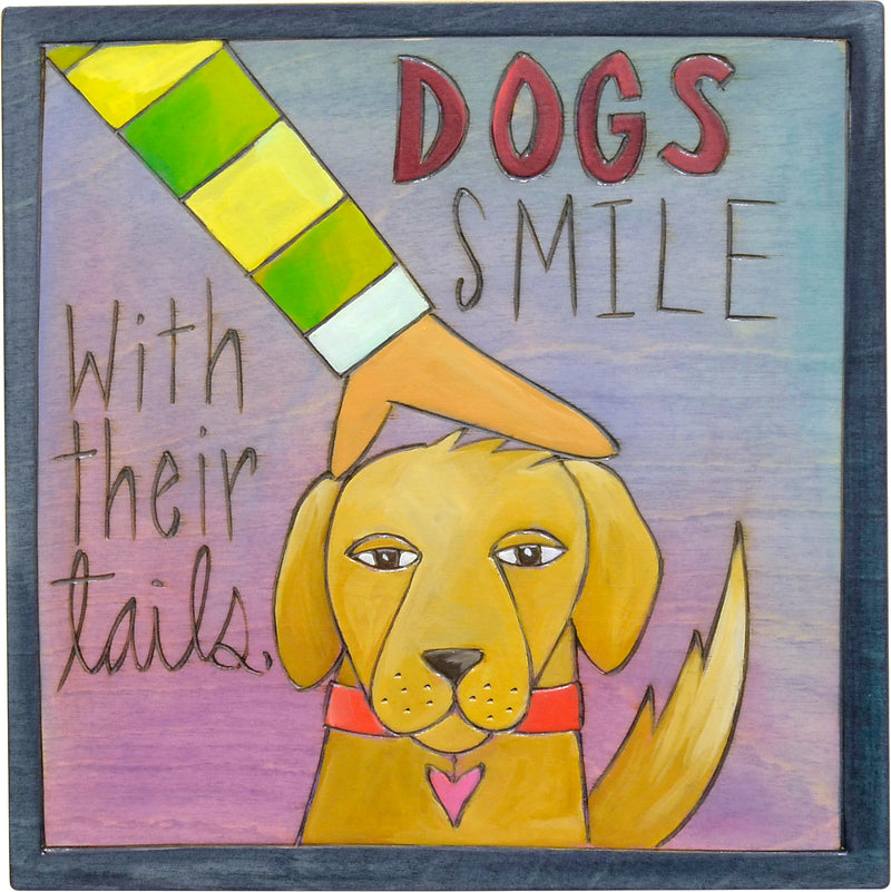 """Dogs Smile with their Tails"" plaque with a good pup getting pats on the head"