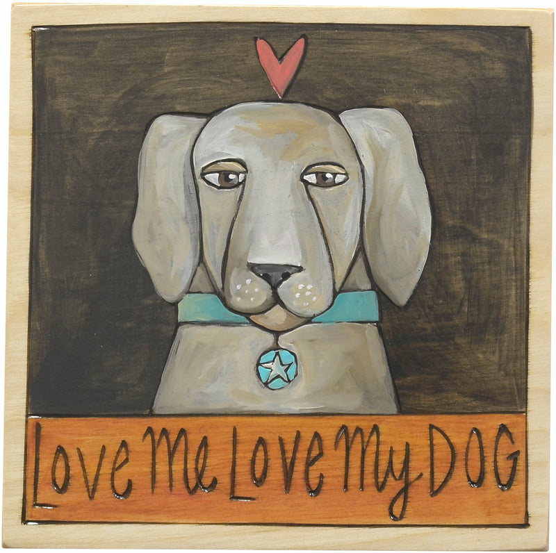 """Love me love my dog"" plaque with a silvery dog and heart overhead"
