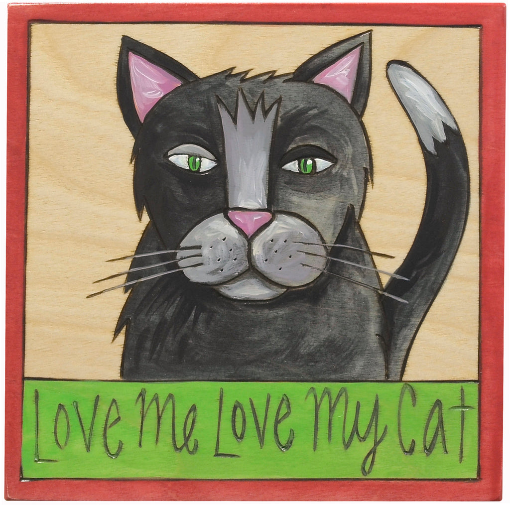 """Love me love my cat"" plaque with a black and white kitty"
