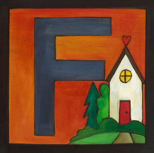 "Sincerely, Sticks ""F"" Alphabet Letter Plaque option 1 with a house"