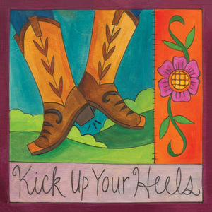 """Life is a Two Step"" Plaque – Beautiful artisan printed plaque with boots and flower, ""Kick Up Your Heels"" front view"