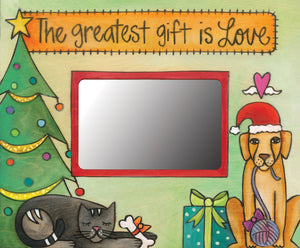 """Not a Creature was Stirring"" Picture Frame– ""The greatest gift is Love"" artisan printed picture frame with holiday dog and cat front view"