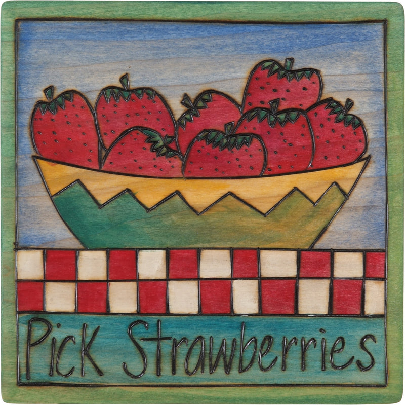 "7""x7"" Plaque –  ""Pick strawberries"" garden fresh fruit motif"