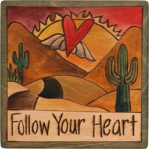 "7""x7"" Plaque –  ""Follow your heart"" southwest landscape motif"