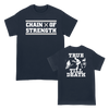 "Chain Of Strength ""True Till Death"" design, printed on front and back of a navy Gildan Apparel tee.  Tee features include 5.3 oz., 100% preshrunk cotton; classic fit; seamless double needle 7/8"" collar; taped neck and shoulders; double needle sleeve and bottom hems; quarter-turned to eliminate center crease; and a tearaway label."