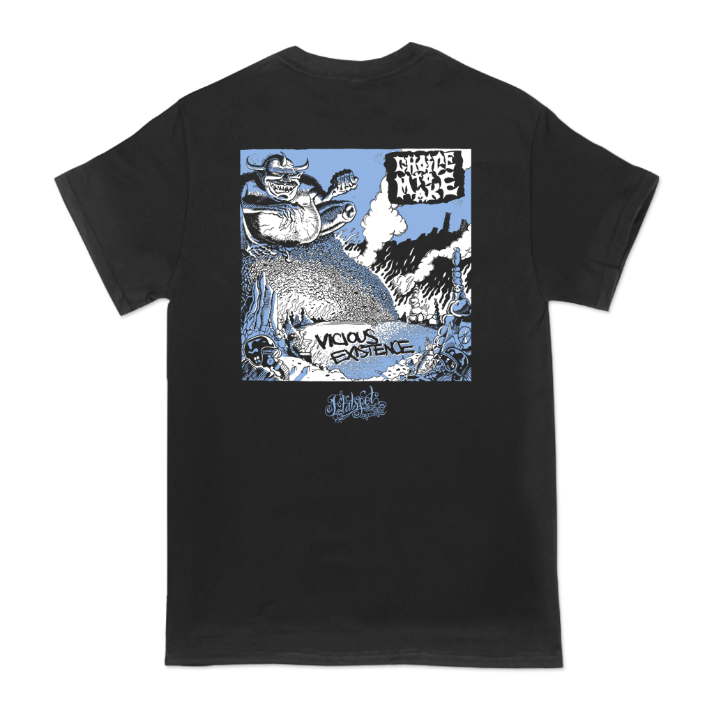 CHOICE-TO-MAKE-VICIOUS-EXISTENCE-TEE-**PREORDER**